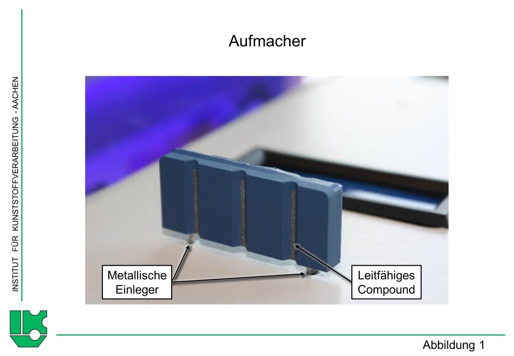 Abbildung 1Werkzeugeinsatz und Probekörper zur Untersuchung der integrierten Kontaktierung im Spritzgießprozess